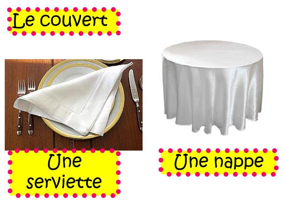 Une serviette Le couvert Une nappe