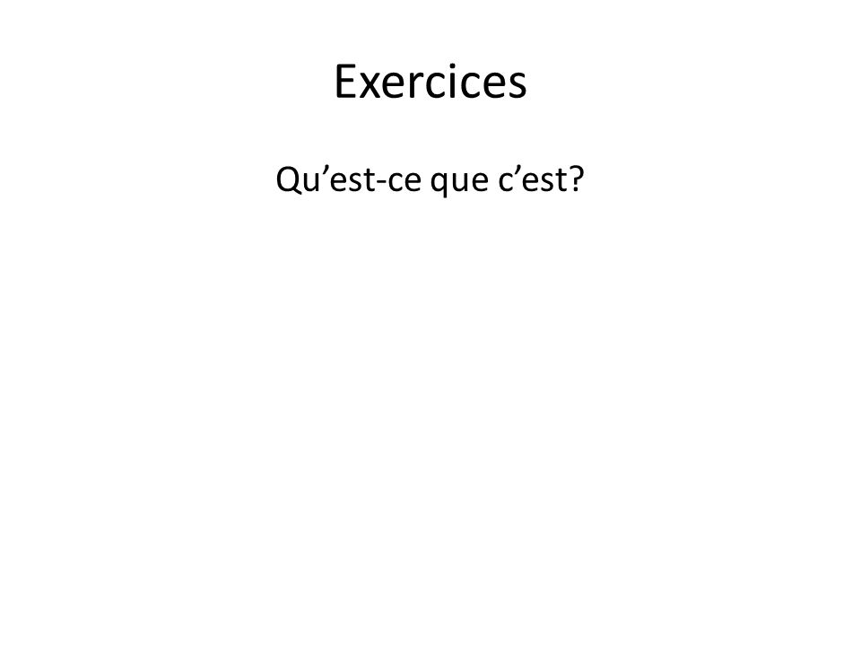 Exercices Quest-ce que cest