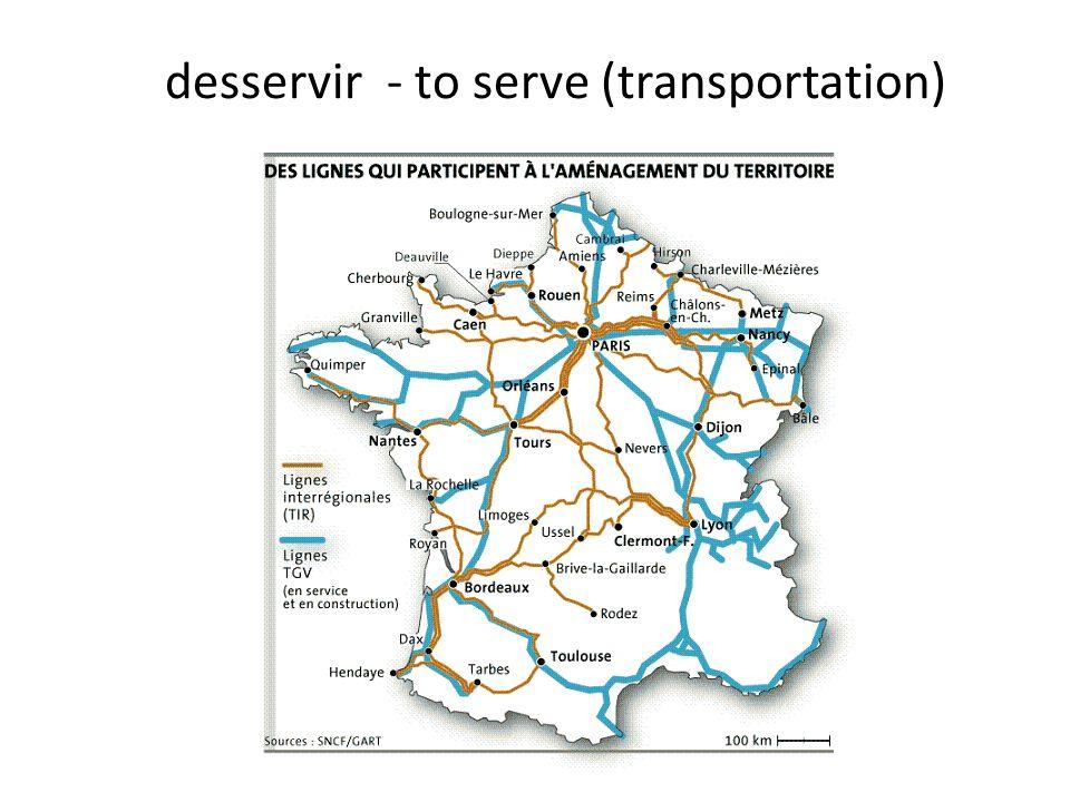 desservir - to serve (transportation)