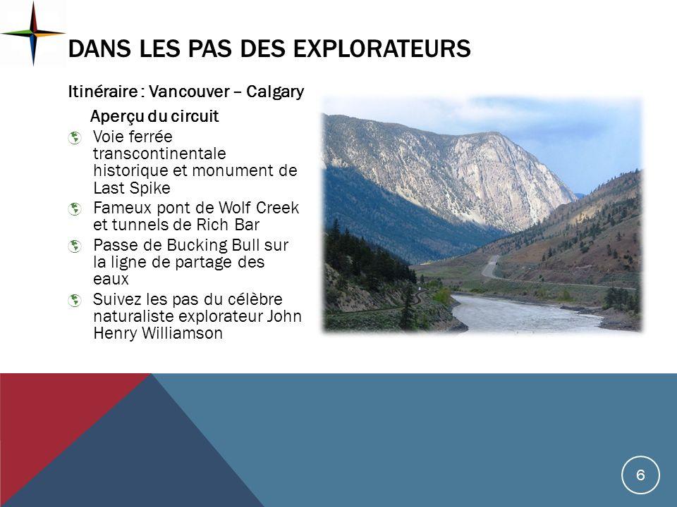 Itinéraire : Vancouver – Calgary Aperçu du circuit Voie ferrée transcontinentale historique et monument de Last Spike Fameux pont de Wolf Creek et tun