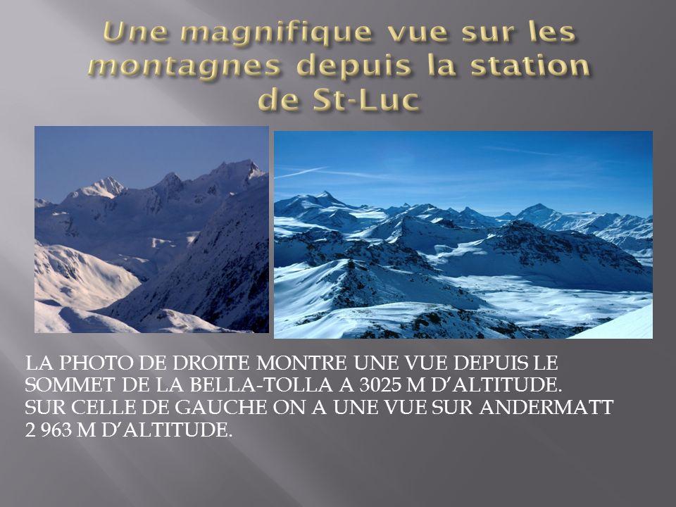 LA PHOTO DE DROITE MONTRE UNE VUE DEPUIS LE SOMMET DE LA BELLA-TOLLA A 3025 M DALTITUDE.