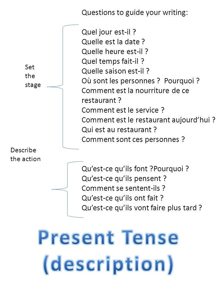 Questions to guide your writing: Quel jour était-il .