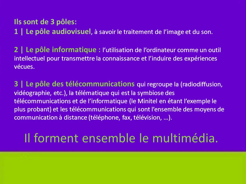 Ils sont de 3 pôles: 1 | Le pôle audiovisuel, à savoir le traitement de limage et du son.