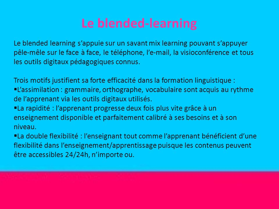 Le blended-learning Le blended learning sappuie sur un savant mix learning pouvant sappuyer pêle-mêle sur le face à face, le téléphone, le-mail, la vi