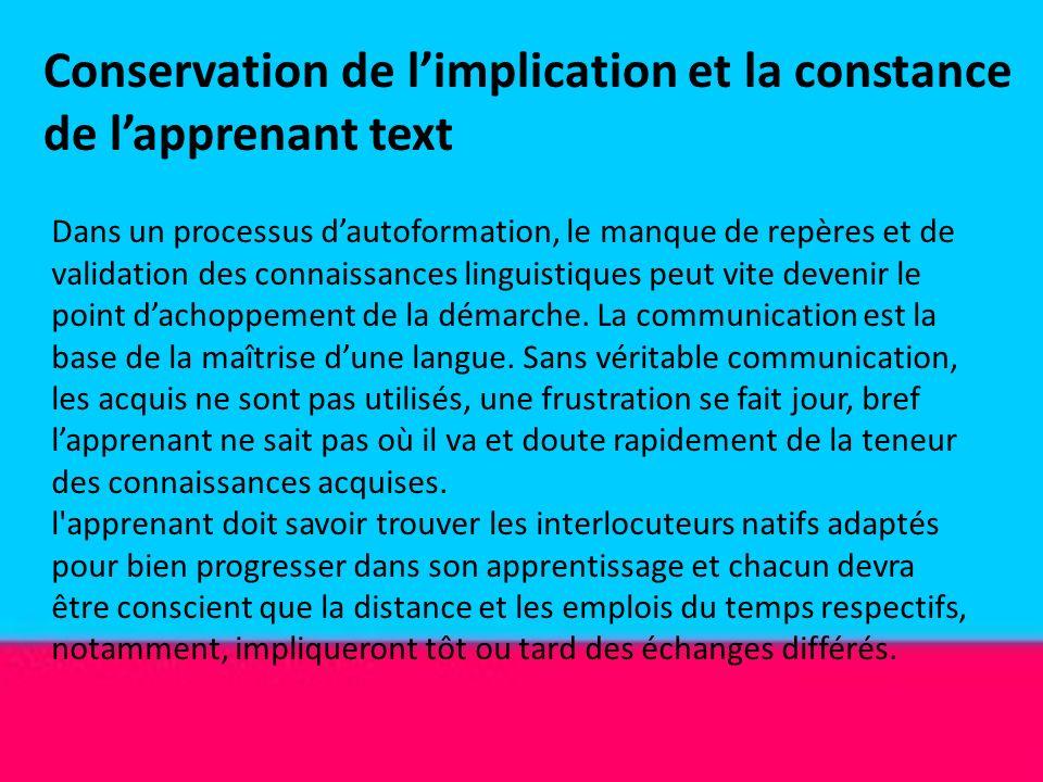 Conservation de limplication et la constance de lapprenant text Dans un processus dautoformation, le manque de repères et de validation des connaissan