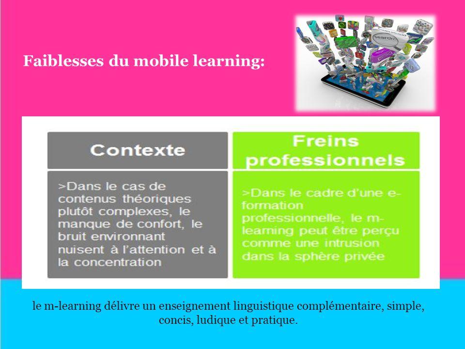 Faiblesses du mobile learning: le m-learning délivre un enseignement linguistique complémentaire, simple, concis, ludique et pratique.