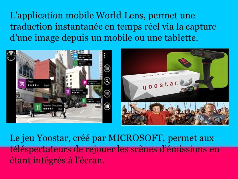 Lapplication mobile World Lens, permet une traduction instantanée en temps réel via la capture dune image depuis un mobile ou une tablette. Le jeu Yoo