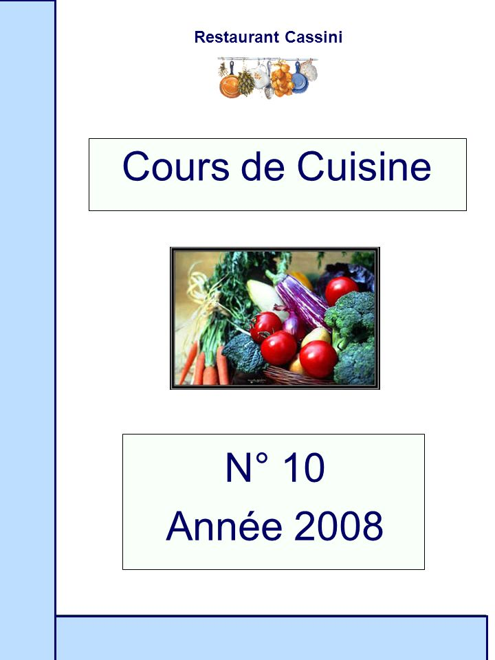 Restaurant Cassini N° 10 Année 2008 Cours de Cuisine