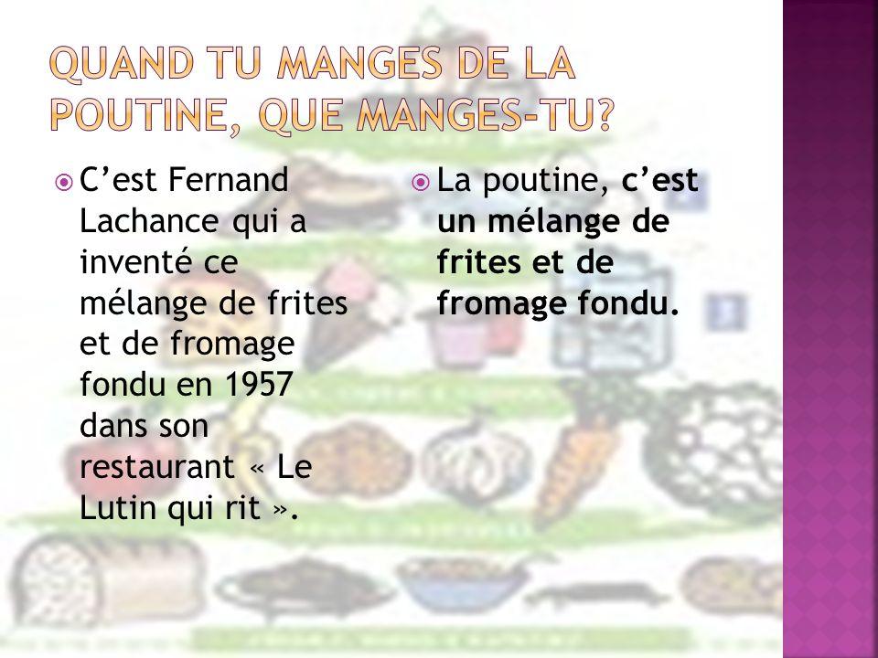 Cest Fernand Lachance qui a inventé ce mélange de frites et de fromage fondu en 1957 dans son restaurant « Le Lutin qui rit ». La poutine, cest un mél