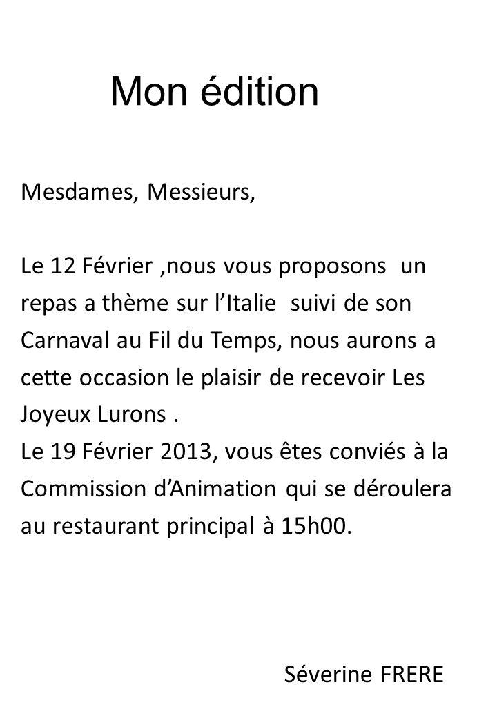 Mon édition Mesdames, Messieurs, Le 12 Février,nous vous proposons un repas a thème sur lItalie suivi de son Carnaval au Fil du Temps, nous aurons a c