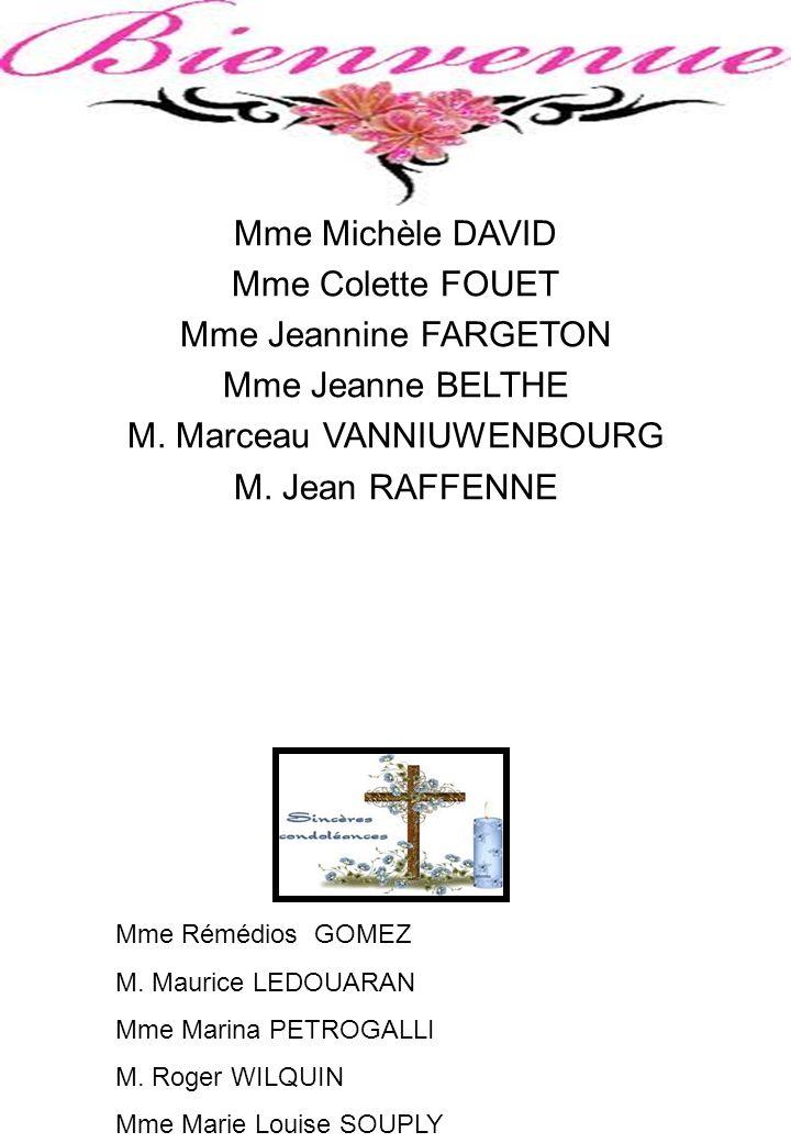 Mme Michèle DAVID Mme Colette FOUET Mme Jeannine FARGETON Mme Jeanne BELTHE M. Marceau VANNIUWENBOURG M. Jean RAFFENNE Mme Rémédios GOMEZ M. Maurice L