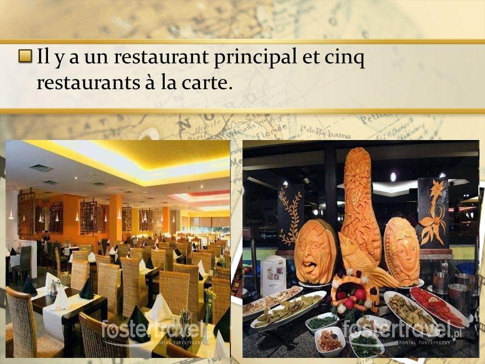 Il y a un restaurant principal et cinq restaurants à la carte.