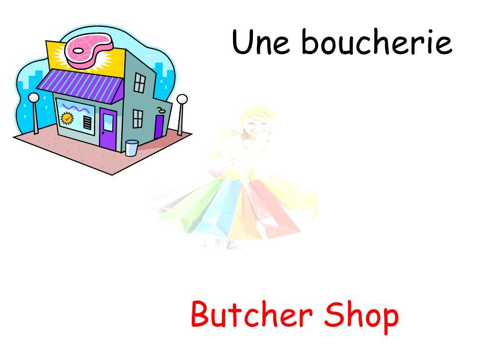 Une boucherie Butcher Shop