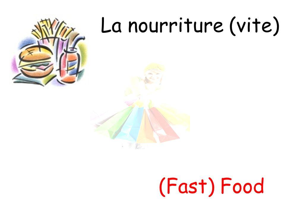 La nourriture (vite) (Fast) Food