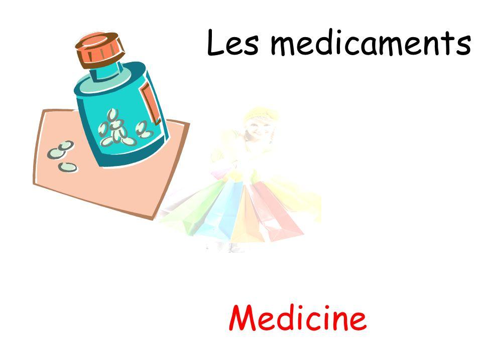 Les medicaments Medicine