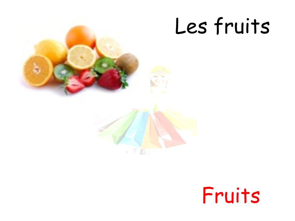 Les fruits Fruits