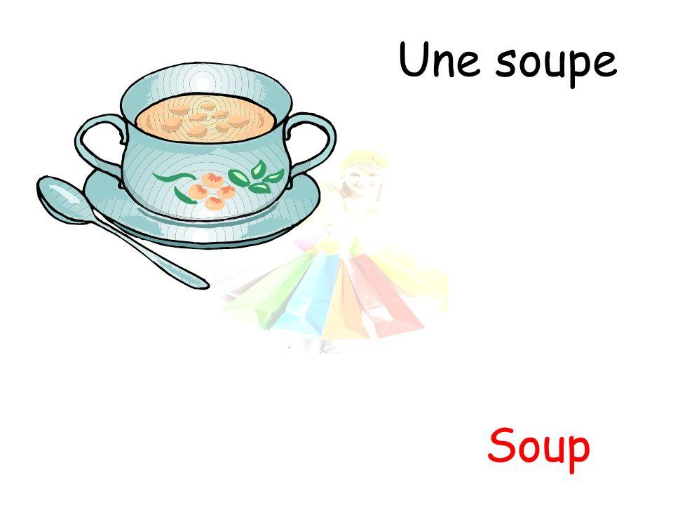 Une soupe Soup