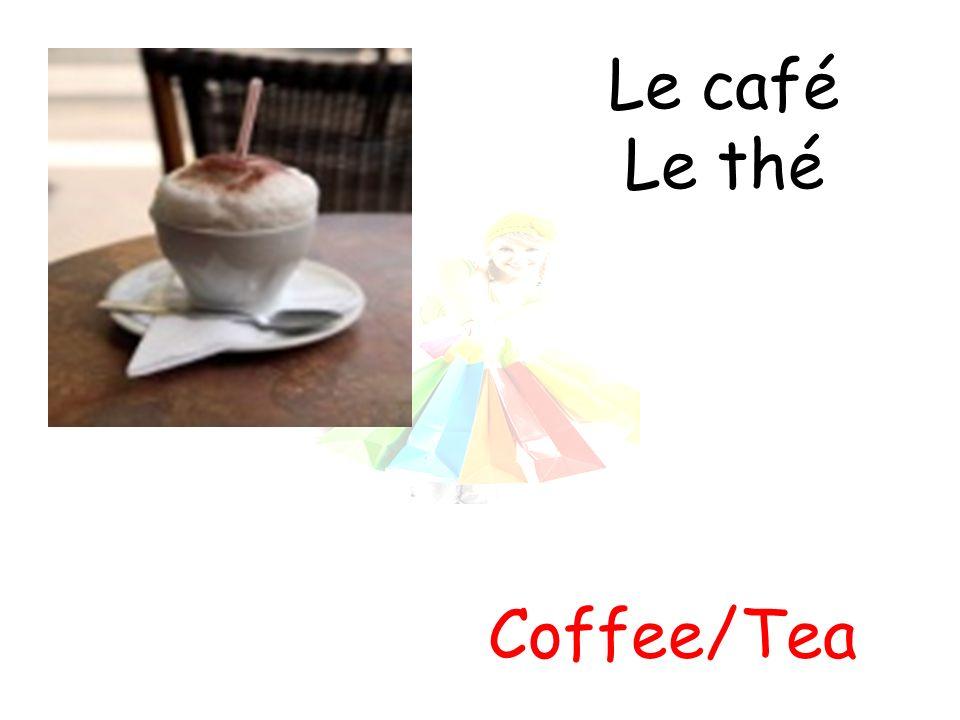 Le café Le thé Coffee/Tea
