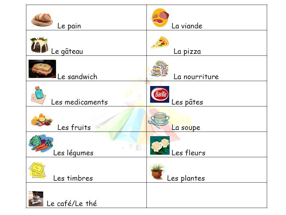 Le pain La viande Le gâteau La pizza Le sandwich La nourriture Les medicaments Les pâtes Les fruits La soupe Les légumes Les fleurs Les timbres Les plantes Le café/Le thé