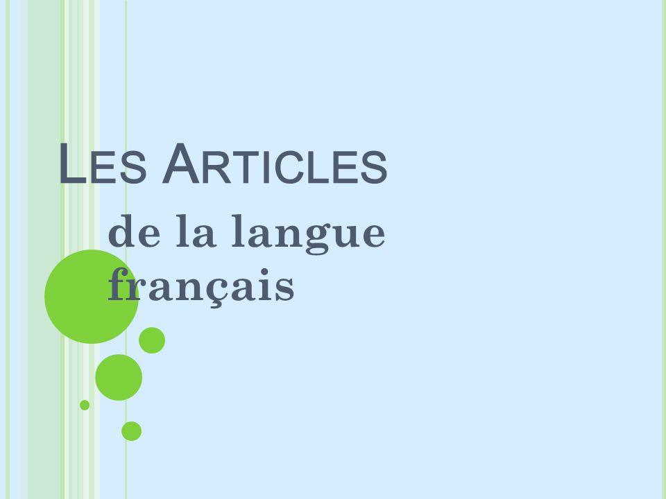 L ES A RTICLES de la langue français