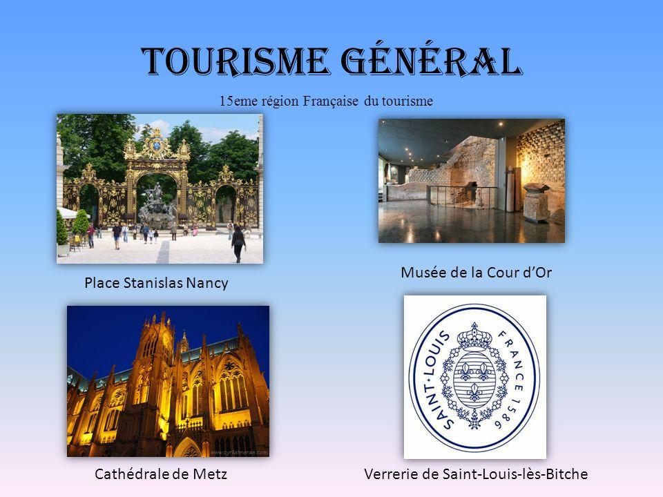 Tourisme Général Place Stanislas Nancy 15eme région Française du tourisme Musée de la Cour dOr Cathédrale de Metz Verrerie de Saint-Louis-lès-Bitche
