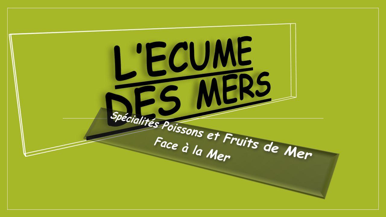 Présentation : LEcume des Mers est un restaurant traditionnel, tenu par Stéphane BOUVIER depuis le 1 er Janvier 2004.