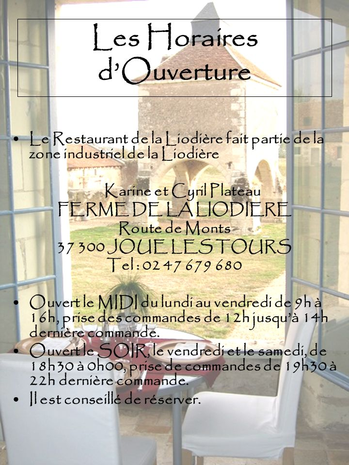 Les Horaires dOuverture Le Restaurant de la Liodière fait partie de la zone industriel de la Liodière Karine et Cyril Plateau FERME DE LA LIODIERE Rou