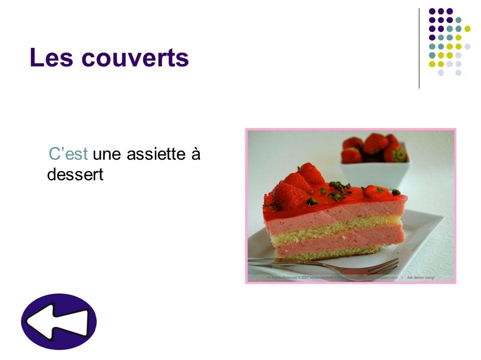 Les couverts Cest une assiette à dessert