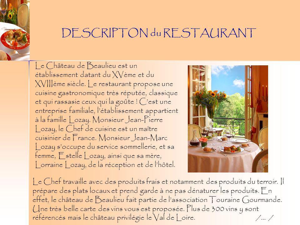 Dans un beau cadre historique, la famille Lozay vous propose des menus relativement abordables tels que le menu touristique à 39 euros avec un choix dentrée, poisson ou viande, fromage et dessert.