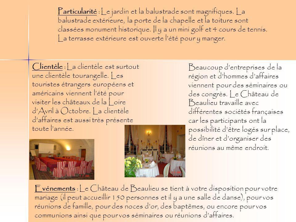 Clientèle : La clientèle est surtout une clientèle tourangelle. Les touristes étrangers européens et américains viennent lété pour visiter les château