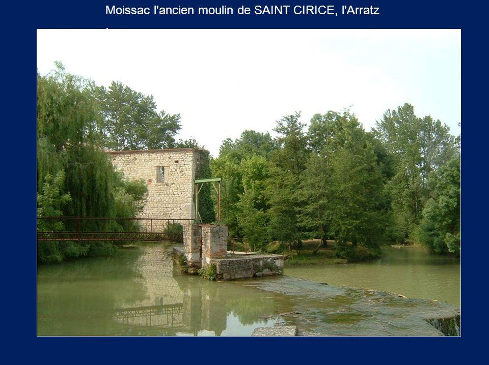 Moissac l'ancien moulin de SAINT CIRICE, l'Arratz.