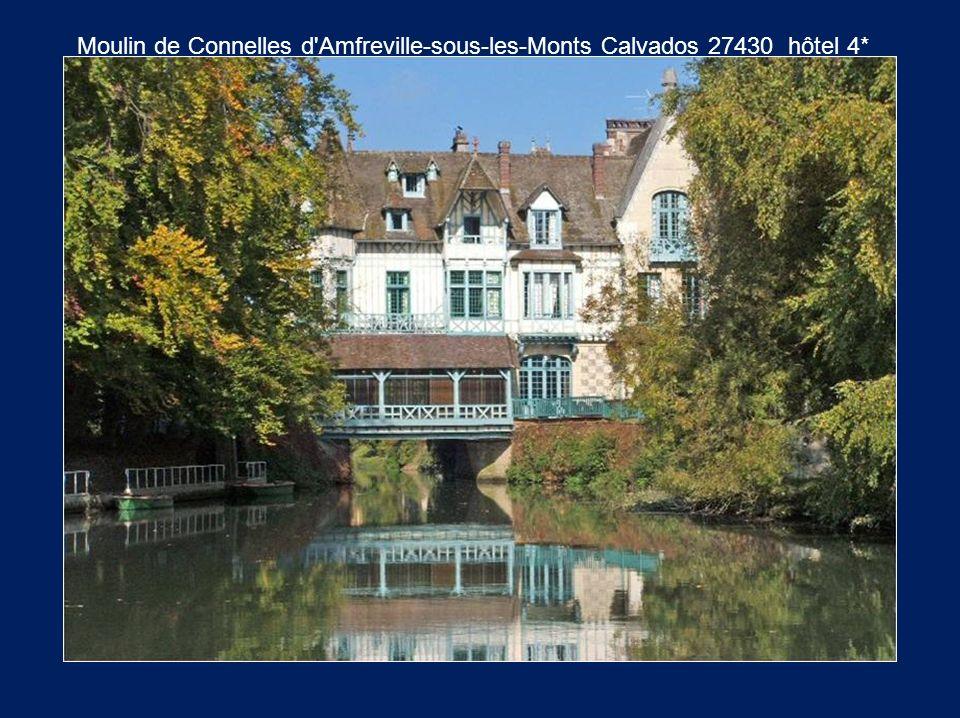 Moulin de Connelles d'Amfreville-sous-les-Monts Calvados 27430 hôtel 4*