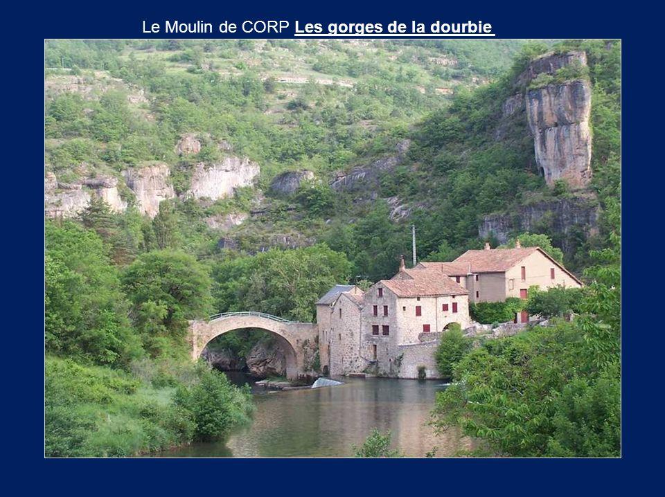 Le Moulin de CORP Les gorges de la dourbie
