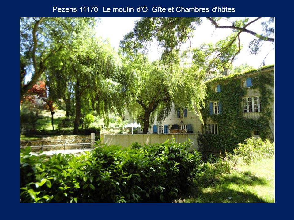 Pezens 11170 Le moulin d'Ô Gîte et Chambres d'hôtes