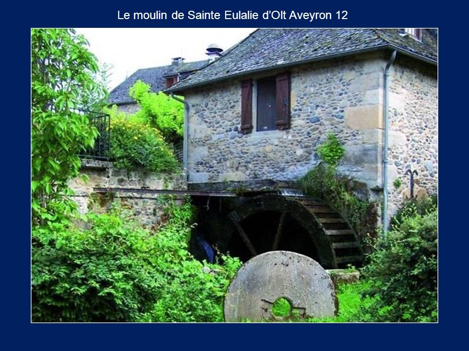Le moulin de Sainte Eulalie dOlt Aveyron 12