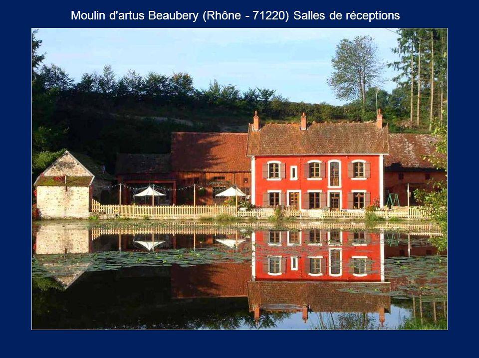 Moulin d'artus Beaubery (Rhône - 71220) Salles de réceptions.