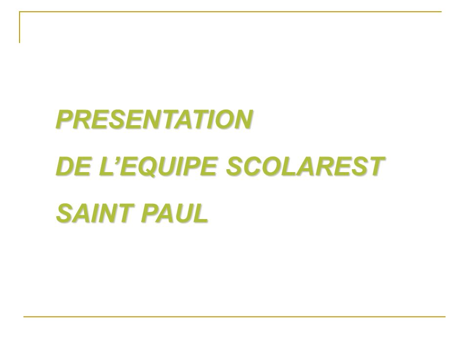 PRESENTATION DE LEQUIPE SCOLAREST SAINT PAUL