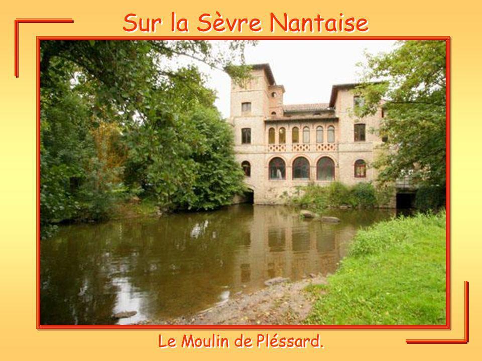 Sur la Sèvre Nantaise Le Moulin de Pléssard.