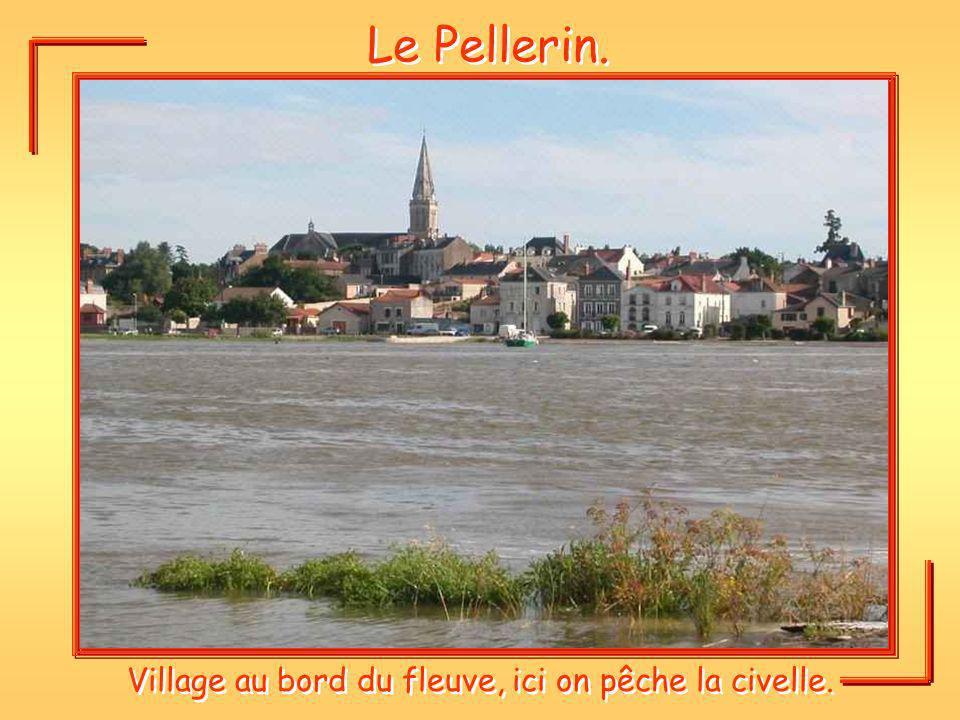 Le Pellerin. Village au bord du fleuve, ici on pêche la civelle.