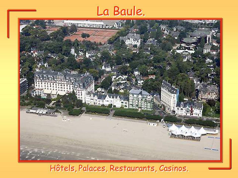 La Baule. Hôtels, Palaces, Restaurants, Casinos.