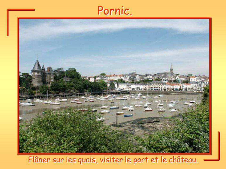 Pornic. Flâner sur les quais, visiter le port et le château.