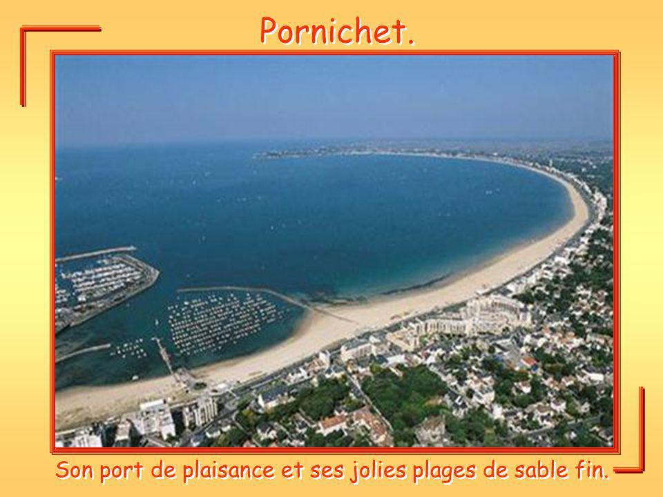 Pornichet. Son port de plaisance et ses jolies plages de sable fin.