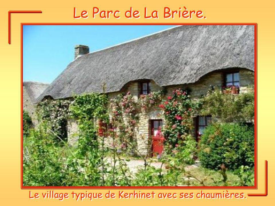 Le Parc de La Brière. Le village typique de Kerhinet avec ses chaumières.