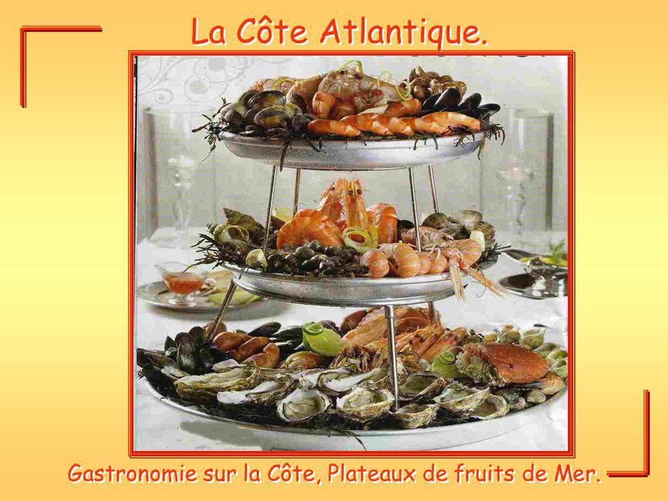 La Côte Atlantique. Gastronomie sur la Côte, Plateaux de fruits de Mer.