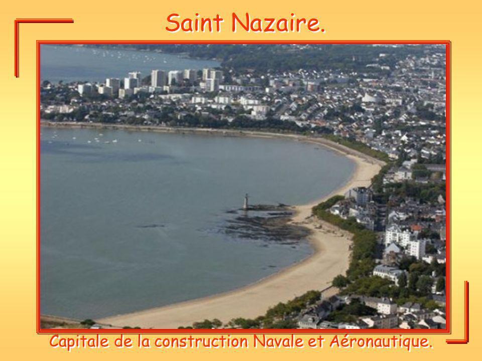 Saint Nazaire. Capitale de la construction Navale et Aéronautique.