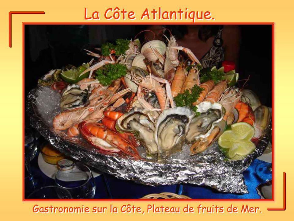 La Côte Atlantique. Gastronomie sur la Côte, Plateau de fruits de Mer.