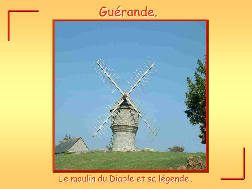 Guérande. Le moulin du Diable et sa légende.