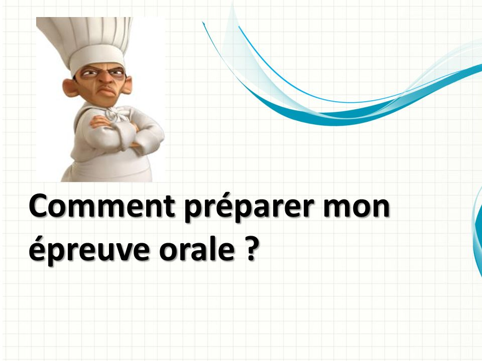 Comment préparer mon épreuve orale ?