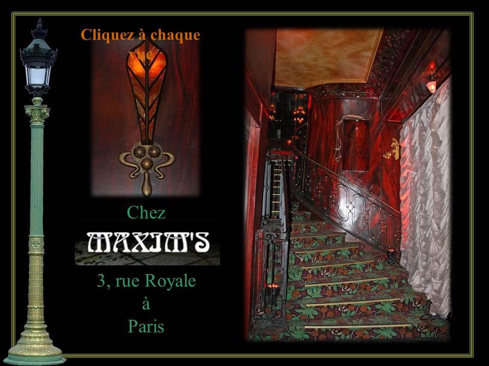 Chez 3, rue Royale àParis Cliquez à chaque vue