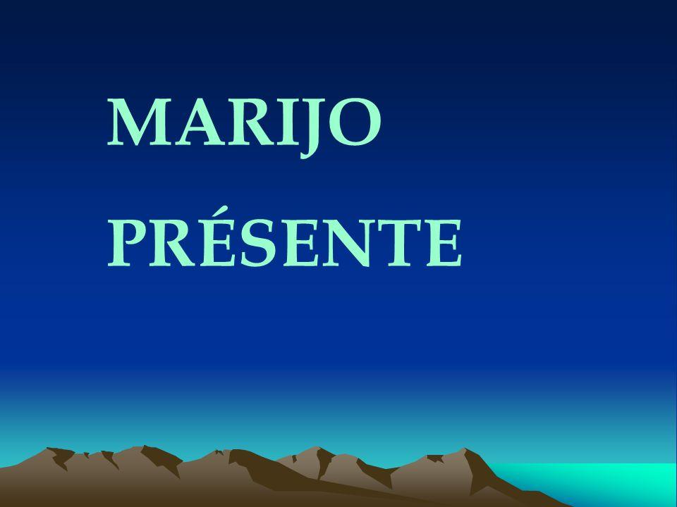 MARIJO PRÉSENTE